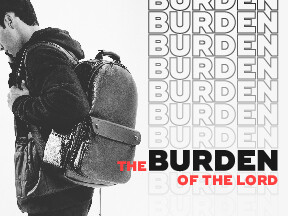 The Burden of the Lord