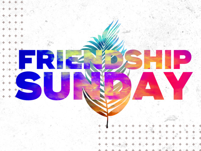 Friendship Sunday 2019